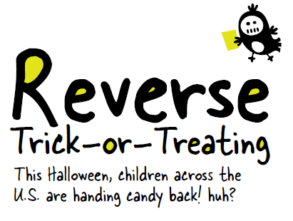 Reverse Trick or Treating