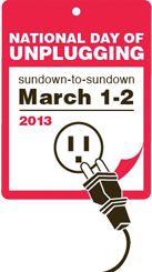Power down for National Day of Unplugging on March 1
